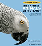 The Smartest Animals on the Planet: Extraordinary Tales of the Natural World's Cleverest Creatures, Sally Boysen, Deborah Custance, 1554079659