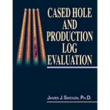 Cased Hole and Production Log Evaluation