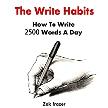 The Write Habits: How To Write 2500 Words A Day