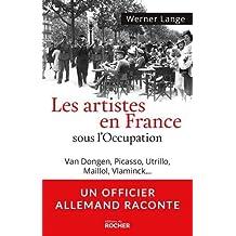 Les artistes en France sous l'Occupation : Van Dongen, Picasso, Utrillo, Maillol, Vlaminck... by Werner Lange (2015-03-19)