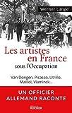 img - for Les artistes en France sous l'Occupation : Van Dongen, Picasso, Utrillo, Maillol, Vlaminck... by Werner Lange (2015-03-19) book / textbook / text book