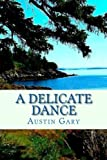 img - for A Delicate Dance book / textbook / text book