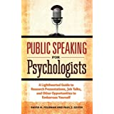 Public Speaking For Psychologists: Lighthearted Guide to Research Presentations & Other Opportunities to Embarrass