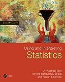 Using and Interpreting Statistics, Corty, Eric W., 1429278609