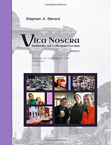 Vita Nostra: Subsidia ad Colloquia Latina (Latin-English) (Volume 1)