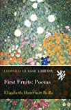 First Fruits: Poems
