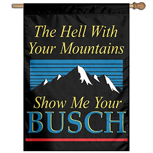 BESLASE The Hell With Your Mountains Flag Garden Flag Family Flag Party Flag 100% Polyester Fiber Vertical Indoor -