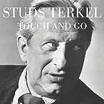 Touch and Go: A Memoir   Studs Terkel