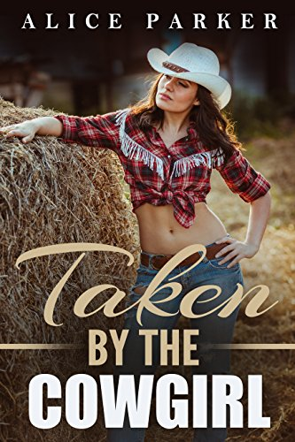 Series Unlimited (Taken By The Cowgirl (A Sweet Cowboy Romance))