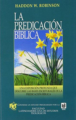 La Predicación BíBlica : Biblical Preaching (Spanish Edition)