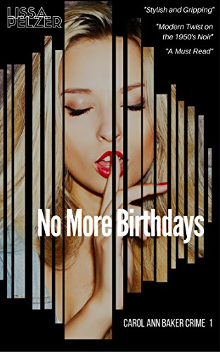 No More Birthdays (Carol Ann Baker Crime) by [Pelzer,Lissa]