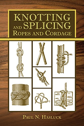 - Knotting and Splicing Ropes and Cordage