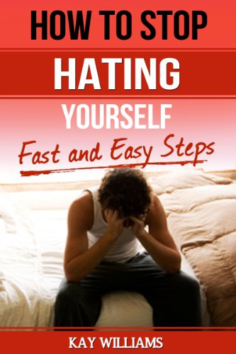 How To Stop Hating Yourself: Fast and Easy Steps
