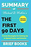 img - for Summary of Michael D. Watkin's The First 90 Days Updated and Expanded: Proven Strategies for Getting Up to Speed Faster and Smarter book / textbook / text book