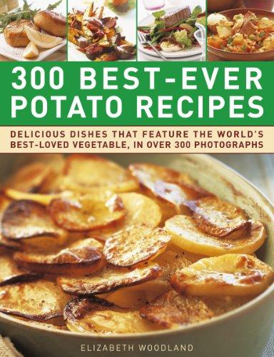 300 Best-Ever Potato Recipes (Best Potato Recipe Ever)