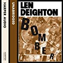 Bomber Audiobook by Len Deighton Narrated by Richard Burnip