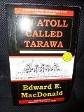 An Atoll Called Tarawa, Edward E. MacDonald, 1891371002