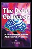 The Debt Collector, T. S. Ionta, 0595234178