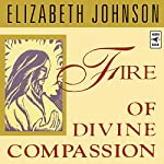 Fire of Divine Compassion | Elizabeth Johnson