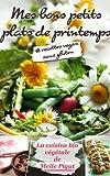 mes bons petits plats de printemps 18 recettes vegan sans gluten la cuisine bio v?g?tale de melle pigut t 2 french edition