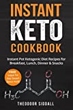 Instant Keto Cookbook: 40 Instant Pot Ketogenic Diet Recipes for Breakfast, Lunch, Dinner & Snacks
