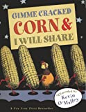 Gimme Cracked Corn and I Will Share, Kevin O'malley, 0606318909
