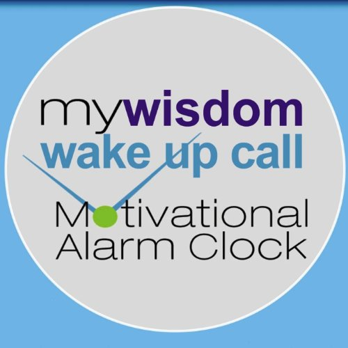 My Wisdom Wake Up Call® Motivational Alarm Clock® Messages With Mary Morrissey (Also See Free Iphone App)