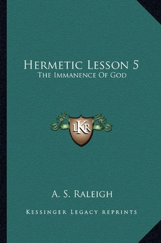 (Hermetic Lesson 5: The Immanence Of)