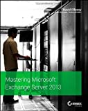 Mastering Microsoft Exchange Server 2013, David Elfassy, 1118556836