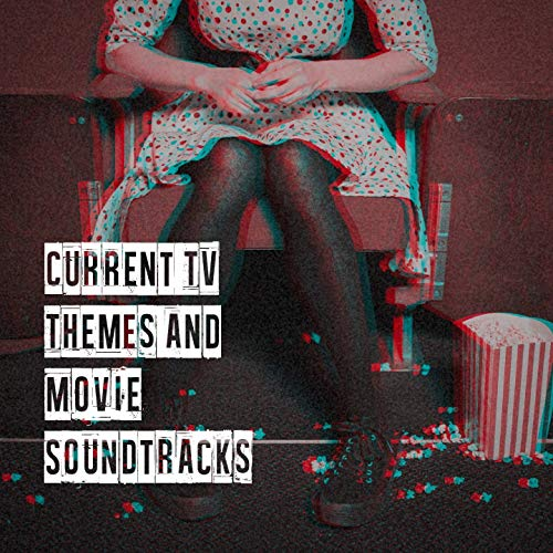 Current Tv Themes and Movie Soun...