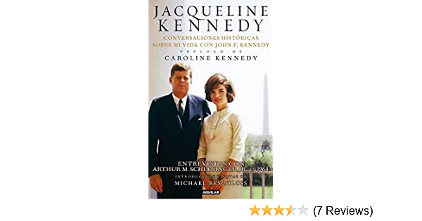 Jacqueline Kennedy Conversaciones Historicas Sobre Mi Vida