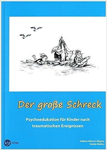 Der große Schreck - Psychoedukation für Kinder nach traumatischen ...