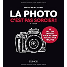 La Photo, C'est Pas Sorcier!:68 Leçons Express Pour Réussir 2e Éd