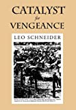 Catalyst for Vengeance, Leo Schneider, 1456825976