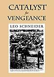 Catalyst for Vengeance, Leo Schneider, 1456825968