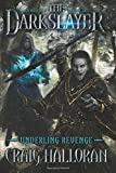 The Darkslayer - Underling Revenge (Book 3)