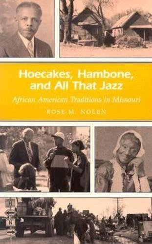 Hoecakes, Hambone, and All That Jazz: African American Traditions in Missouri (Missouri Heritage Readers)