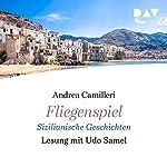 Fliegenspiel: Sizilianische Geschichten | Andrea Camilleri