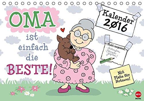 Oma ist die Beste (Tischkalender 2016 DIN A5 quer): Frisch eingetroffen: DAS Kalender-Geschenk für die liebste Oma! (Tischkalender, 14 Seiten) (CALVENDO Spass)