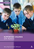 Supporting Children with Dyslexia : Practical Approaches for Teachers and Parents, McKeown, Sally and Squires, Garry, 0826480780