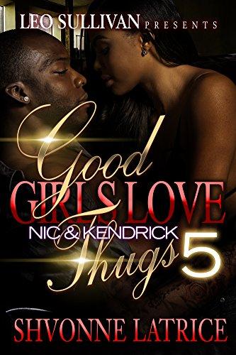 Good Girls Love Thugs 5: Nic & Kendrick