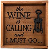 """Wine Decor Wall Art """"The Wine is Calling and I Must Go"""""""