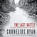 The Last Battle Audiobook by Cornelius Ryan Narrated by Simon Vance