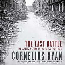 The Last Battle Audiobook by Cornelius Ryan Narrated by Simon Vance