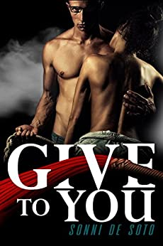 Give To You by [de Soto, Sonni]