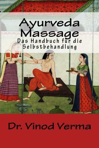 Ayurveda-Massage: Das Handbuch fuer die Selbstbehandlung