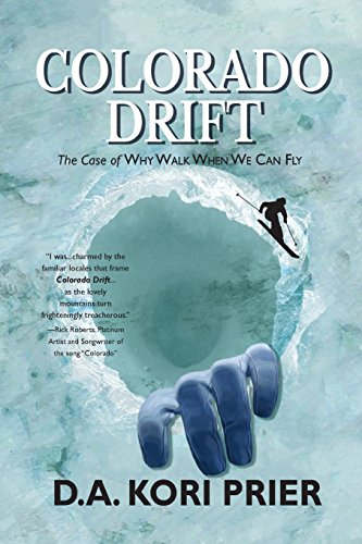 Colorado Drift: The Case of Why Walk When We Can Fly cover