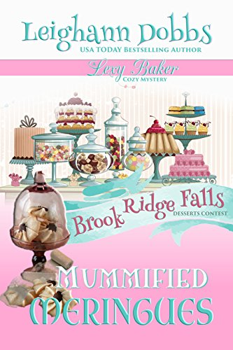 Mummified Meringues (Lexy Baker Cozy Mystery Series Book 10)