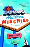 Plain Heathen Mischief, Martin Clark, 1400034116