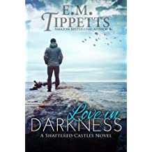 Love In Darkness (Shattered Castles Book 2)